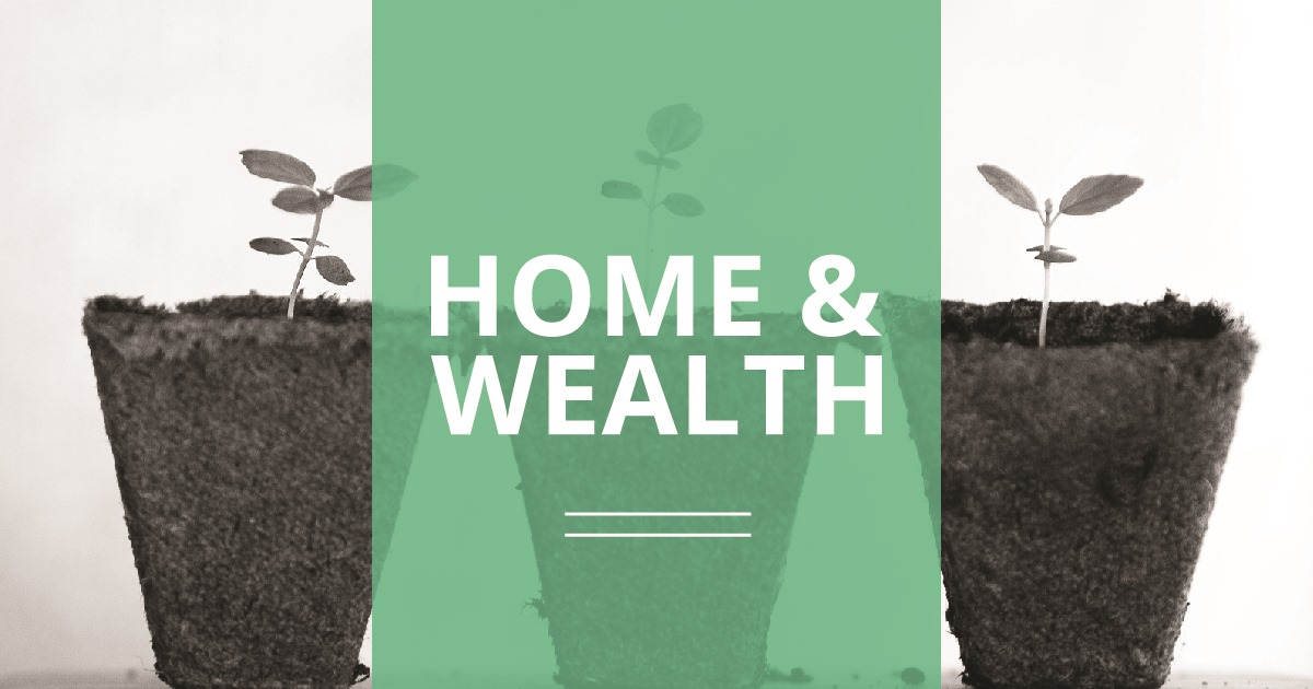 Home & Wealth